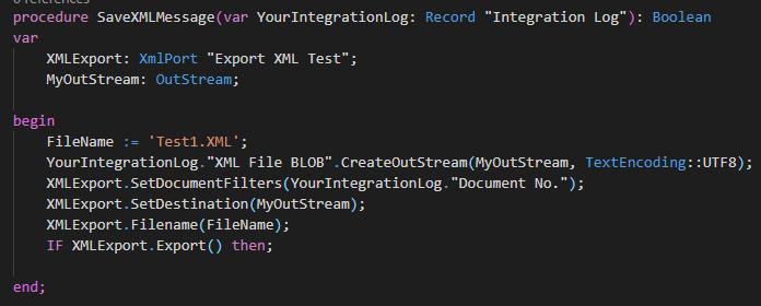 "procedure YourIntegrationLog:  XMLExport: xm1Por•t ""Export ML Test"";  MyOutStream: Outstream;  begin  Record  ""Integration Log""):  Boolean  YourIntegrationLog- ""XML File BLOB"" TextEncoding: :UTF8)  XMLExport . SetDocunentFiIter5(VourIntegrationLog. ""Docurnt No. "" ) ;  XML Export . SetDestination(MyOutStream) ;  XMLExport . ;  IF XMLExport. Export() then;"